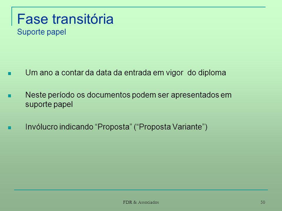 FDR & Associados 50 Fase transitória Suporte papel Um ano a contar da data da entrada em vigor do diploma Neste período os documentos podem ser aprese