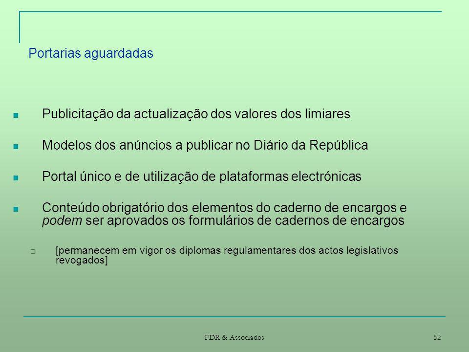 FDR & Associados 52 Portarias aguardadas Publicitação da actualização dos valores dos limiares Modelos dos anúncios a publicar no Diário da República