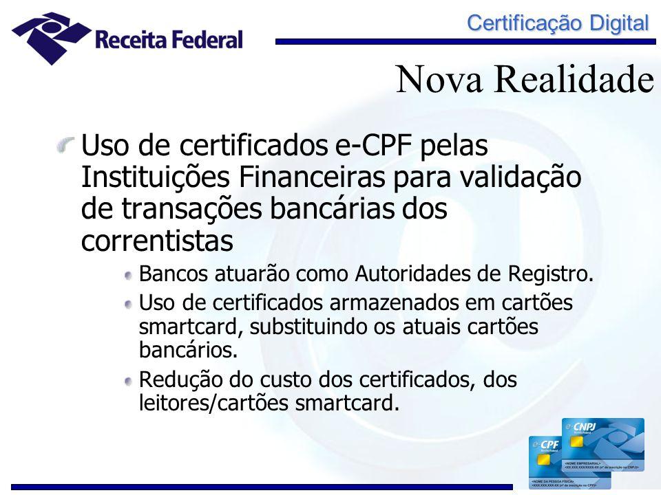 Certificação Digital Uso de certificados e-CPF pelas Instituições Financeiras para validação de transações bancárias dos correntistas Bancos atuarão c