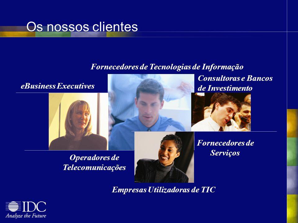 Fornecedores de Tecnologias de Informação Empresas Utilizadoras de TIC Operadores de Telecomunicações Consultoras e Bancos de Investimento Fornecedores de Serviços eBusiness Executives Os nossos clientes