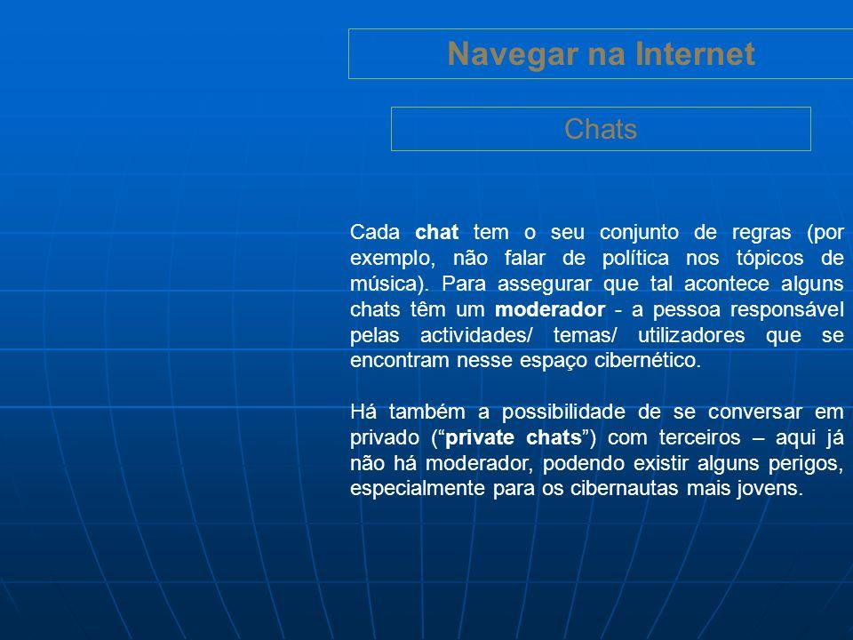 Navegar na Internet IM (Instant Messaging) Os IMs são muito utilizados para contactos informais e também uma plataforma comum para a troca de informação por funcionários de empresas - basta que as pessoas envolvidas se encontrem online.