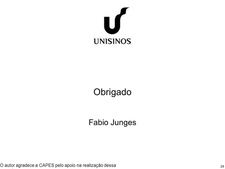 26 Obrigado Fabio Junges O autor agradece a CAPES pelo apoio na realização dessa pesquisa