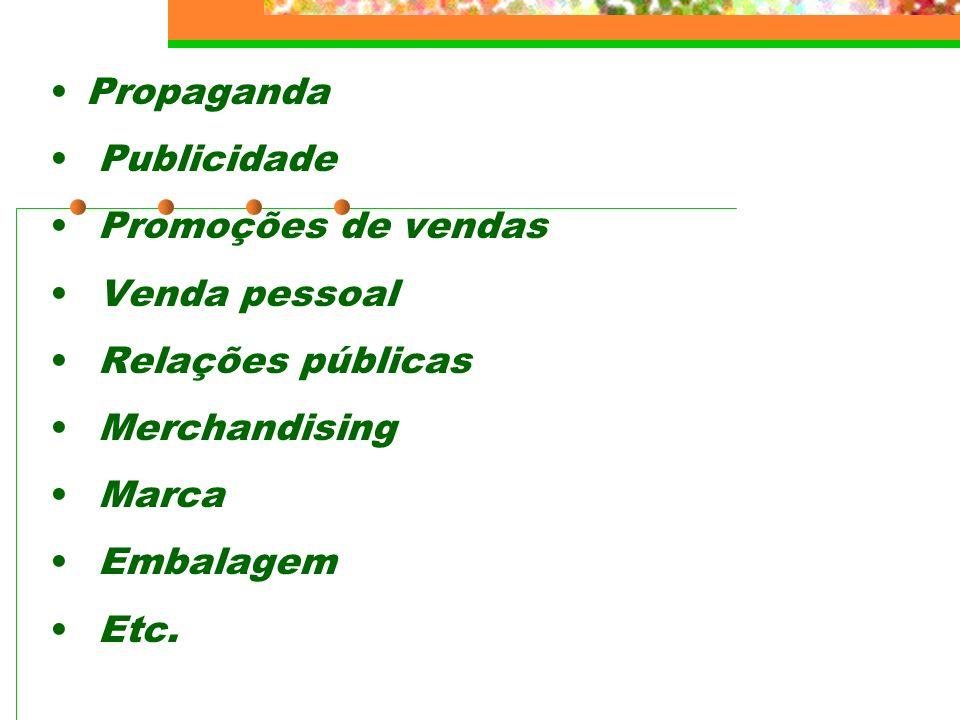 Propaganda Publicidade Promoções de vendas Venda pessoal Relações públicas Merchandising Marca Embalagem Etc.