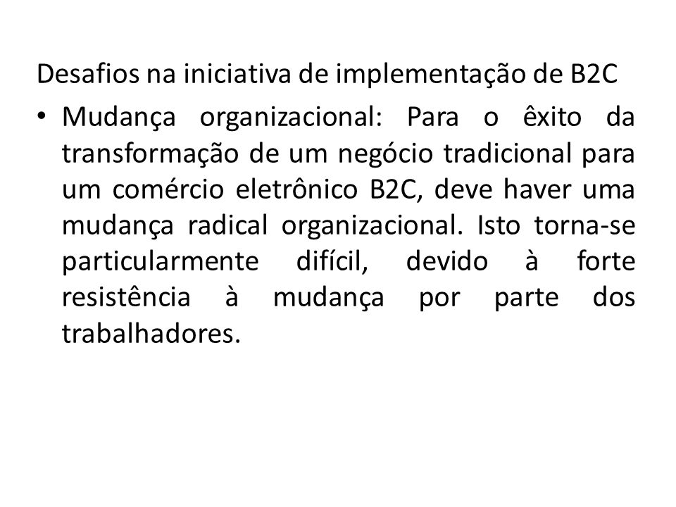 Desafios na iniciativa de implementação de B2C Mudança organizacional: Para o êxito da transformação de um negócio tradicional para um comércio eletrô