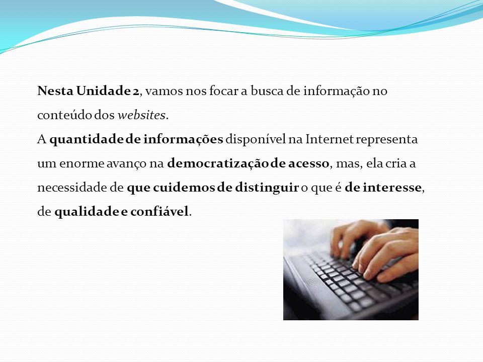 Nesta Unidade 2, vamos nos focar a busca de informação no conteúdo dos websites.