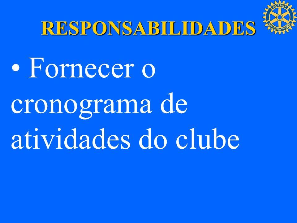 RESPONSABILIDADES Fornecer o cronograma de atividades do clube
