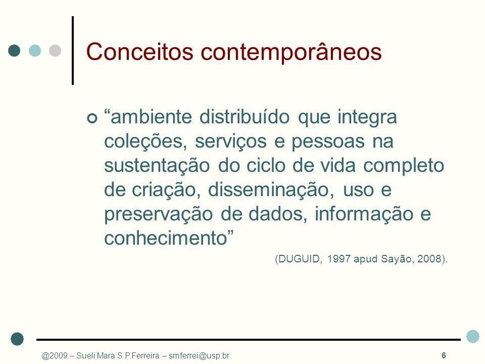 Conceitos contemporâneos ambiente distribuído que integra coleções, serviços e pessoas na sustentação do ciclo de vida completo de criação, disseminaç