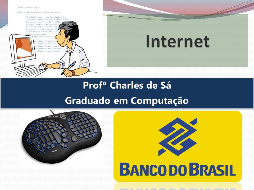 Profº Charles de Sá Graduado em Computação Profº Charles de Sá Graduado em Computação
