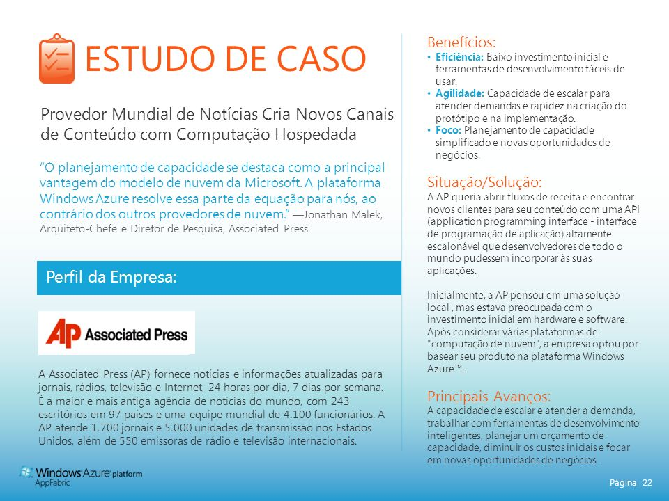 Página 22 ESTUDO DE CASO Perfil da Empresa: Benefícios: Eficiência: Baixo investimento inicial e ferramentas de desenvolvimento fáceis de usar.