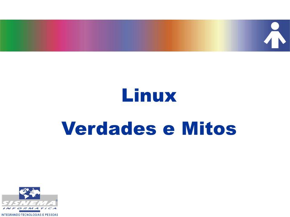 INTEGRANDO TECNOLOGIAS E PESSOAS Versões especializadas do mesmo Software –Para cada uso existe uma Distribuição –Para cada uso um número de Programas Adicionais –Para cada uso um número de usuários Agregam facilidades (Serviços) –Manuais Impressos e Mídias –Suporte Técnico e Help-Desk –Atualizações e Upgrades periódicos Dividem-se em BSD e Unix System V –Bsd: Preferida por faculdades e autodidatas –System V: Preferida por empresas e usuários comuns O que são as Distribuições Linux?