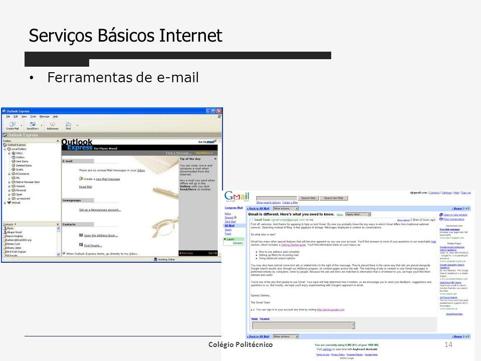 Serviços Básicos Internet Navegação Web – Um navegador é uma ferramenta de software que você usa para ver as páginas da web, acessar webmail, etc.