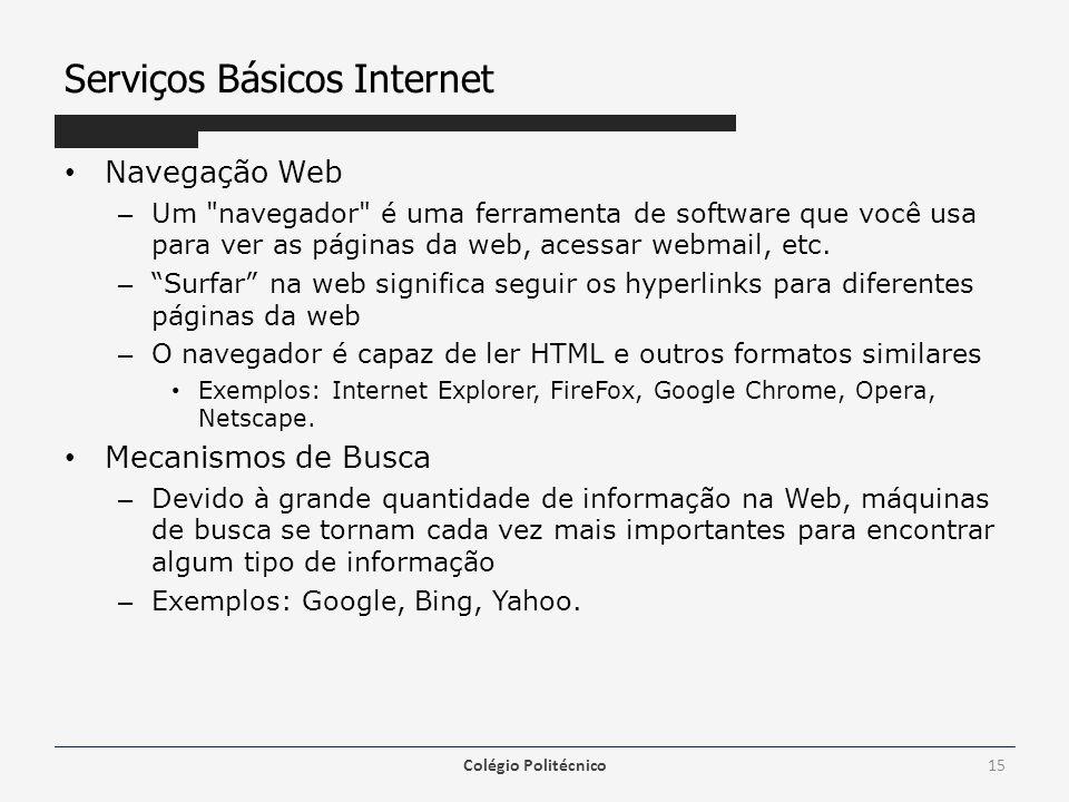 Serviços Básicos Internet Navegação Web – Um