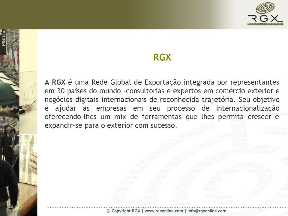 RGX A RGX é uma Rede Global de Exportação integrada por representantes em 30 países do mundo -consultorias e expertos em comércio exterior e negócios digitais internacionais de reconhecida trajetória.