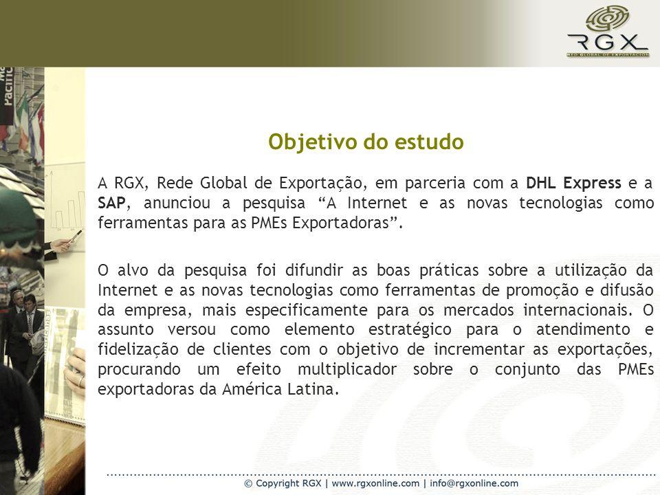 Objetivo do estudo A RGX, Rede Global de Exportação, em parceria com a DHL Express e a SAP, anunciou a pesquisa A Internet e as novas tecnologias como ferramentas para as PMEs Exportadoras.