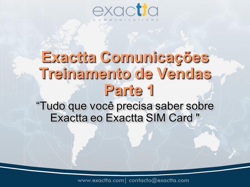 Exactta Comunicações Treinamento de Vendas Parte 1 Tudo que você precisa saber sobre Exactta eo Exactta SIM Card Tudo que você precisa saber sobre Exactta eo Exactta SIM Card