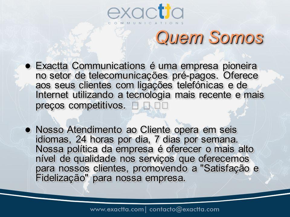 Quem Somos Exactta Communications é uma empresa pioneira no setor de telecomunicações pré-pagos.