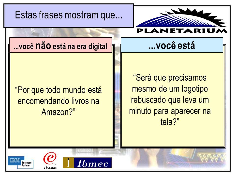 ...você está Estas frases mostram que......você não está na era digital Vamos ajudar nossos fornecedores/clientes a entender como eles se encaixam em