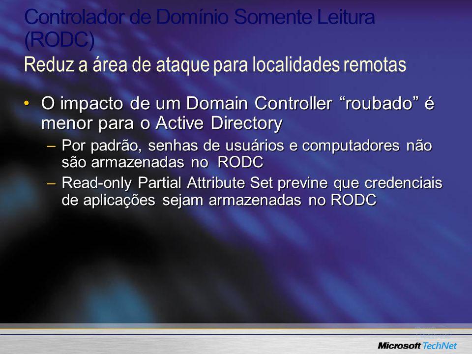 O impacto de um Domain Controller roubado é menor para o Active DirectoryO impacto de um Domain Controller roubado é menor para o Active Directory –Po