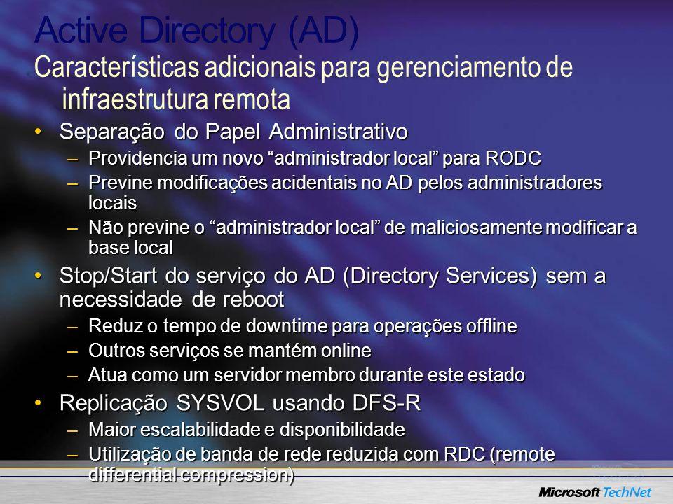 Separação do Papel AdministrativoSeparação do Papel Administrativo –Providencia um novo administrador local para RODC –Previne modificações acidentais