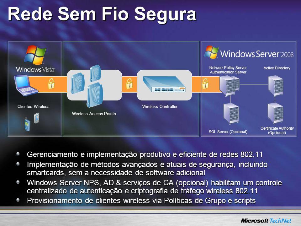 Rede Sem Fio Segura Gerenciamento e implementação produtivo e eficiente de redes 802.11 Implementação de métodos avançados e atuais de segurança, incl