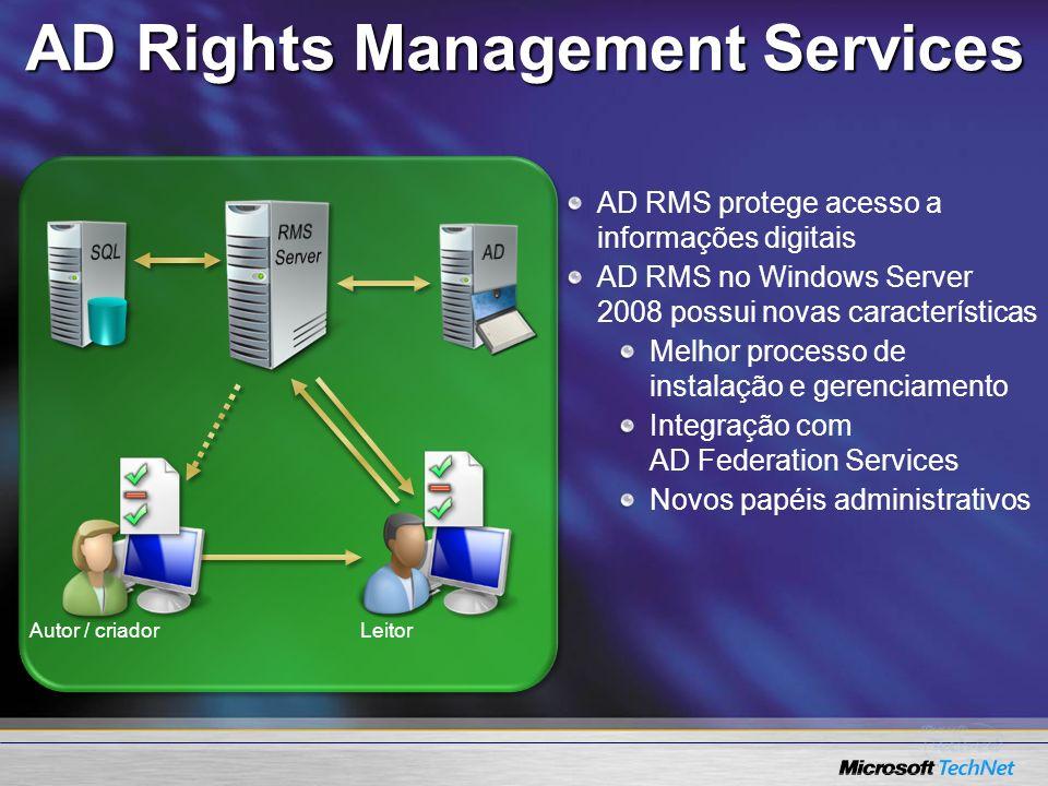 Autor / criadorLeitor AD RMS protege acesso a informações digitais AD RMS no Windows Server 2008 possui novas características Melhor processo de insta
