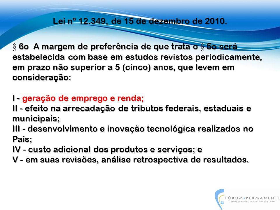 § 7o Para os produtos manufaturados e serviços nacionais resultantes de desenvolvimento e inovação tecnológica realizados no País, poderá ser estabelecido margem de preferência adicional àquela prevista no § 5o.