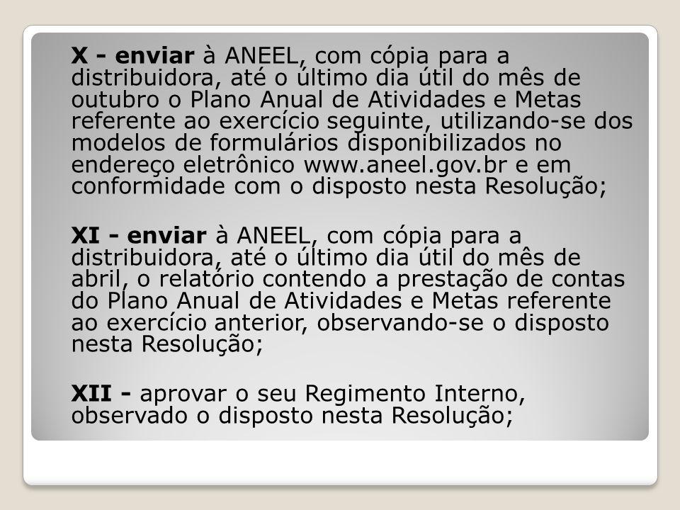 X - enviar à ANEEL, com cópia para a distribuidora, até o último dia útil do mês de outubro o Plano Anual de Atividades e Metas referente ao exercício