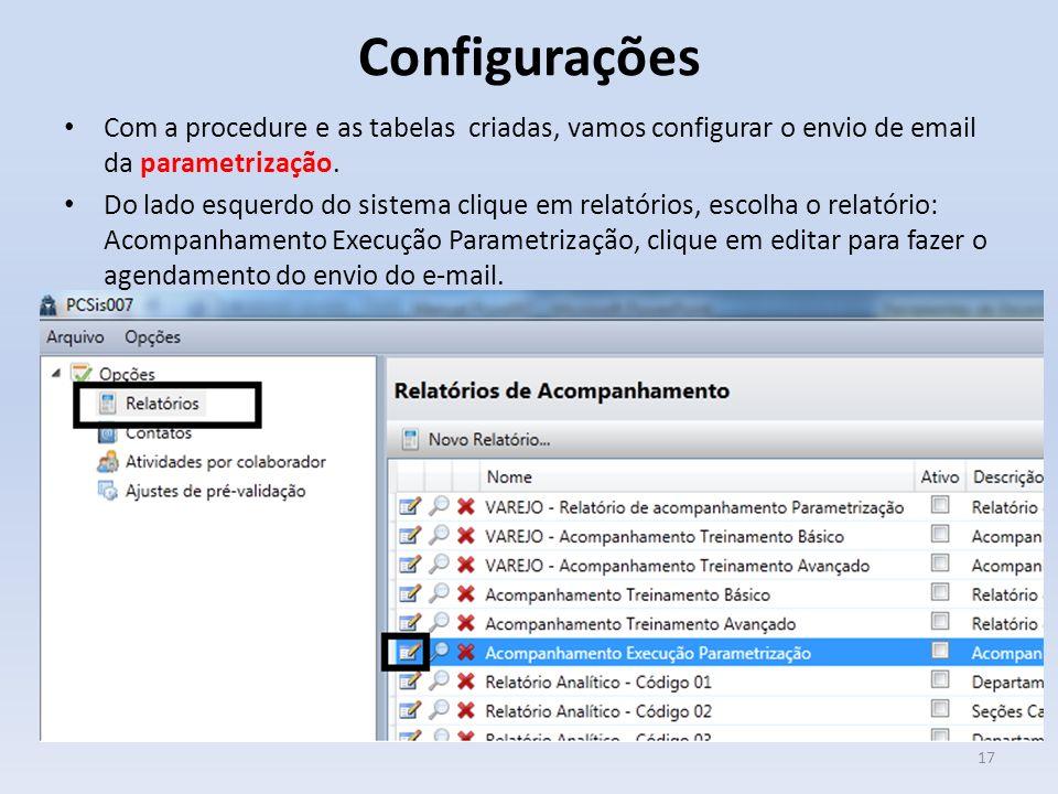 Configurações Com a procedure e as tabelas criadas, vamos configurar o envio de email da parametrização. Do lado esquerdo do sistema clique em relatór