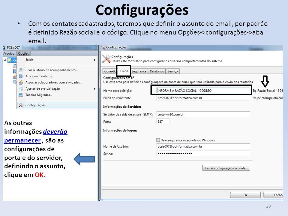 Configurações Com os contatos cadastrados, teremos que definir o assunto do email, por padrão é definido Razão social e o código. Clique no menu Opçõe