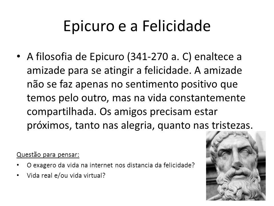 Epicuro e a Felicidade A filosofia de Epicuro (341-270 a.