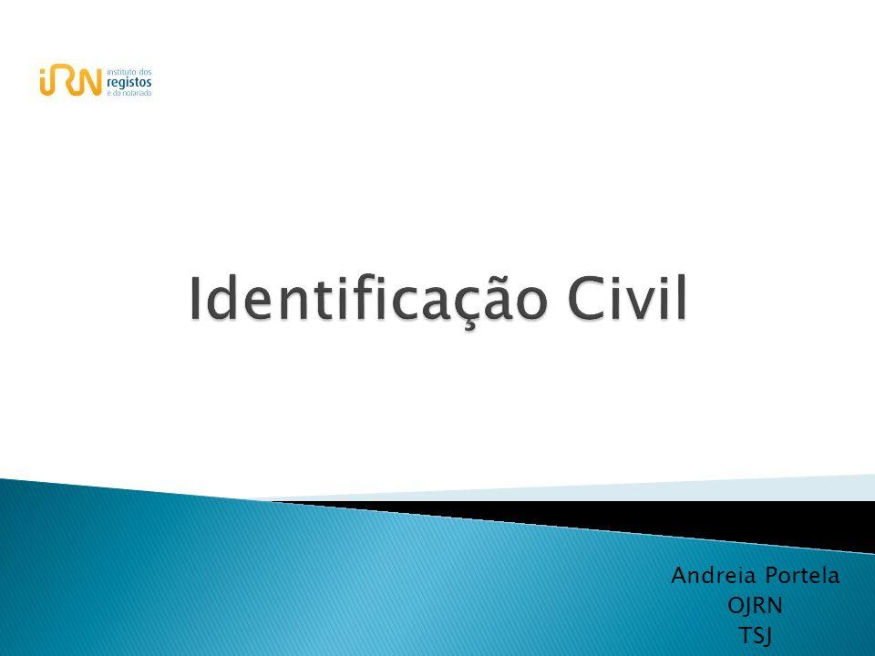 Têm por objectivo a recolha, tratamento e conservação dos dados pessoais individualidades de cada cidadão, com o fim de estabelecer a sua identificação civil.