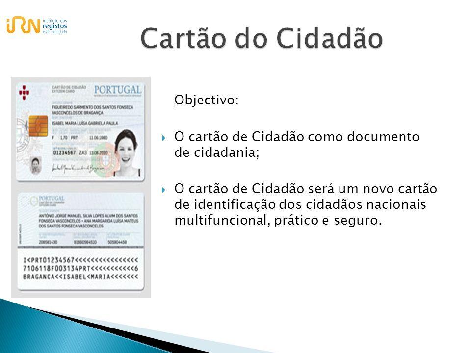 Objectivo: O cartão de Cidadão como documento de cidadania; O cartão de Cidadão será um novo cartão de identificação dos cidadãos nacionais multifunci