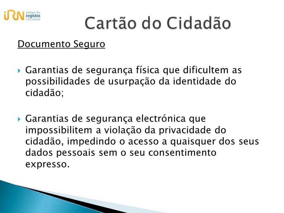 Documento Seguro Garantias de segurança física que dificultem as possibilidades de usurpação da identidade do cidadão; Garantias de segurança electrón
