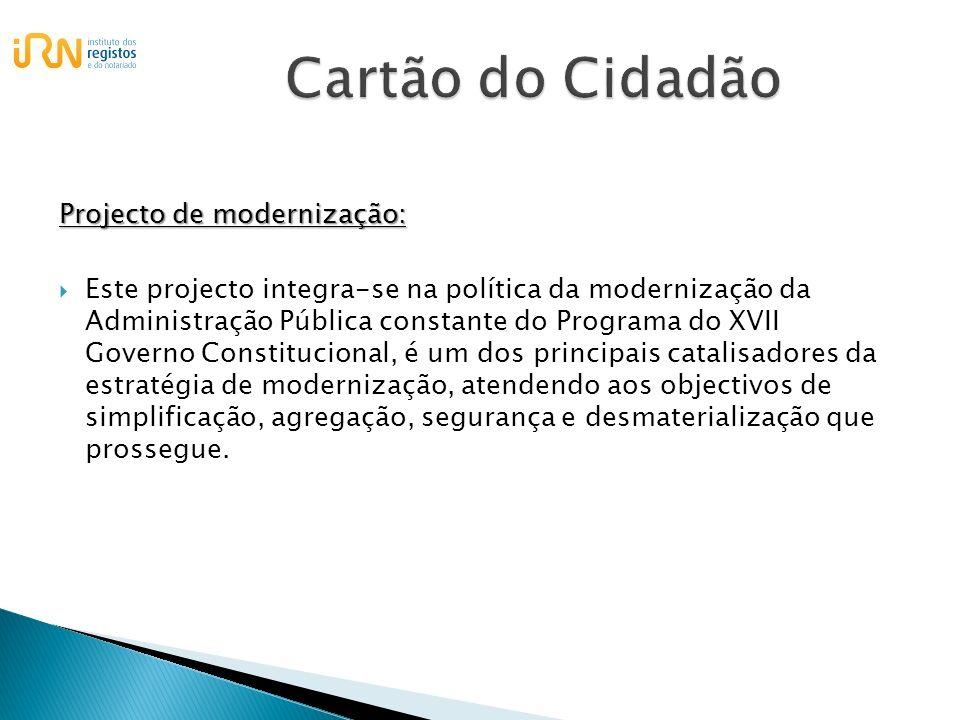 Projecto de modernização: Este projecto integra-se na política da modernização da Administração Pública constante do Programa do XVII Governo Constitu