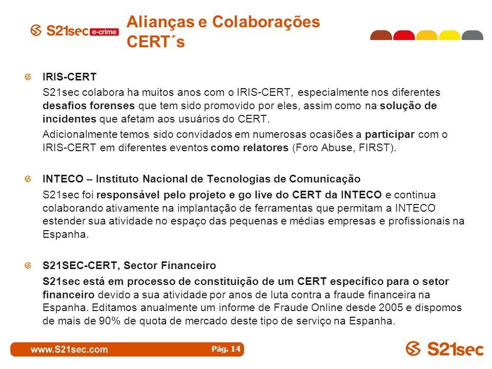 IRIS-CERT S21sec colabora ha muitos anos com o IRIS-CERT, especialmente nos diferentes desafios forenses que tem sido promovido por eles, assim como n