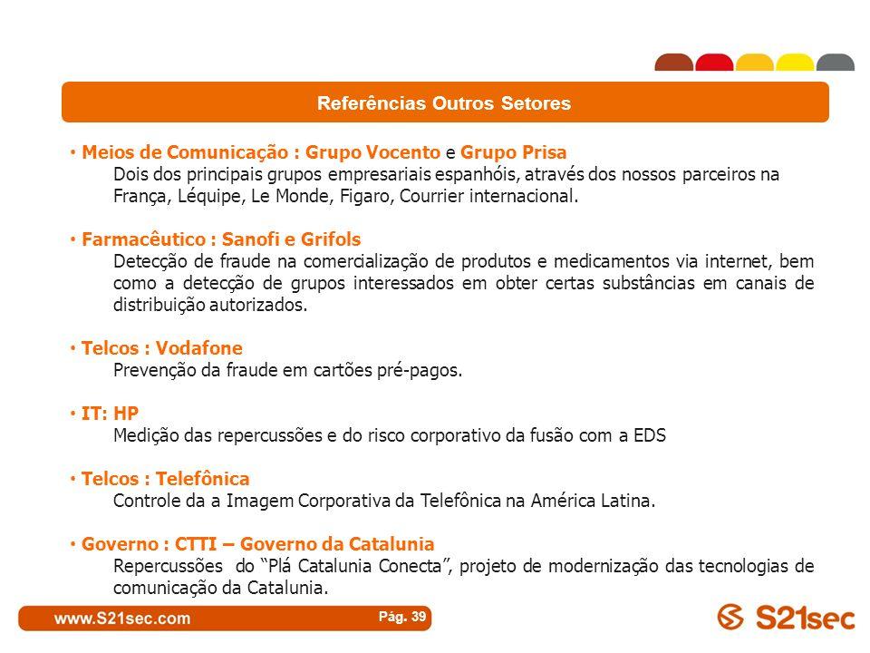 Pág. 39 Referências Outros Setores : Meios de Comunicação : Grupo Vocento e Grupo Prisa Dois dos principais grupos empresariais espanhóis, através dos
