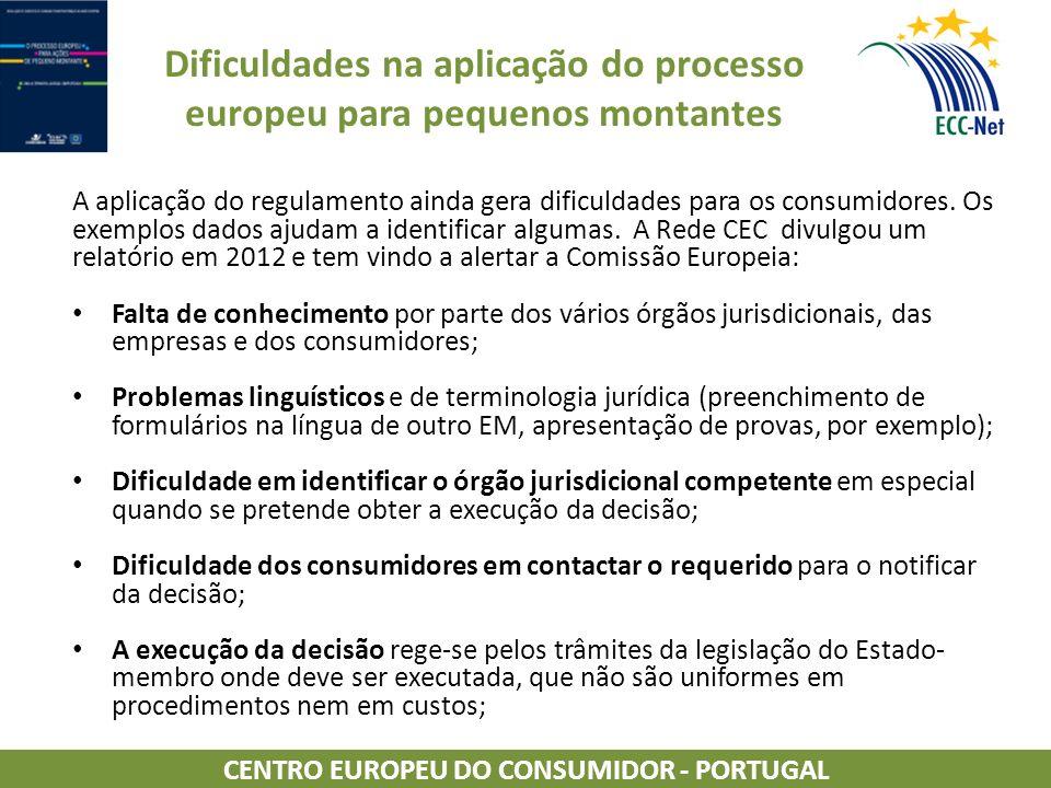Dificuldades na aplicação do processo europeu para pequenos montantes A aplicação do regulamento ainda gera dificuldades para os consumidores.
