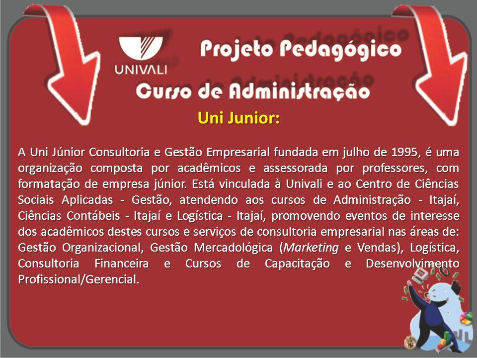 Uni Junior: A Uni Júnior Consultoria e Gestão Empresarial fundada em julho de 1995, é uma organização composta por acadêmicos e assessorada por profes