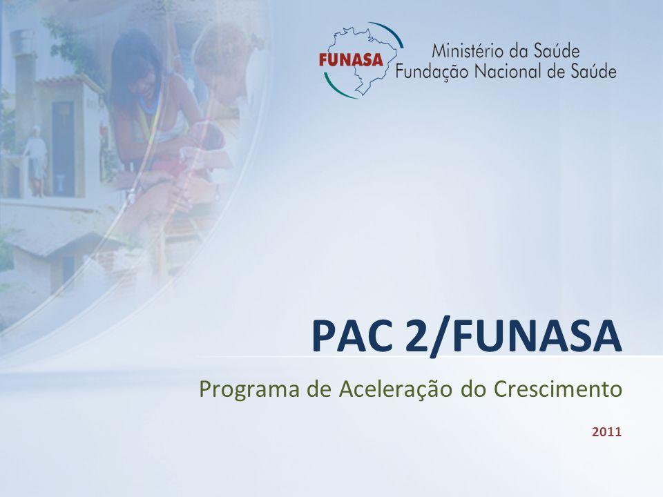 Programa de Aceleração do Crescimento PAC 2/FUNASA 2011