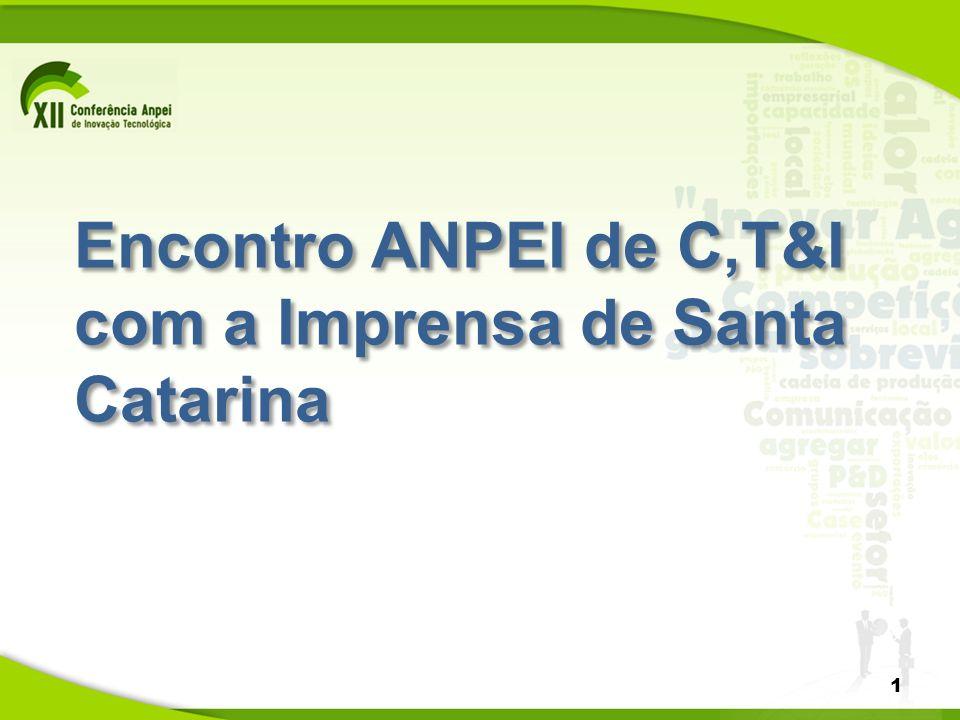 Encontro ANPEI de C,T&I com a Imprensa de Santa Catarina 1