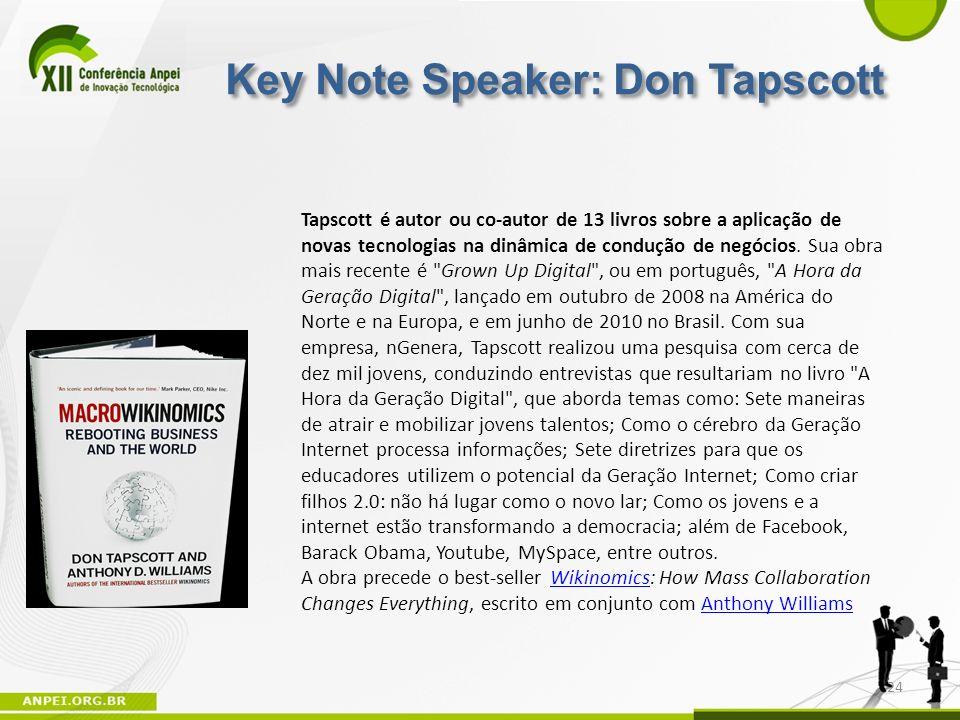 24 Tapscott é autor ou co-autor de 13 livros sobre a aplicação de novas tecnologias na dinâmica de condução de negócios. Sua obra mais recente é