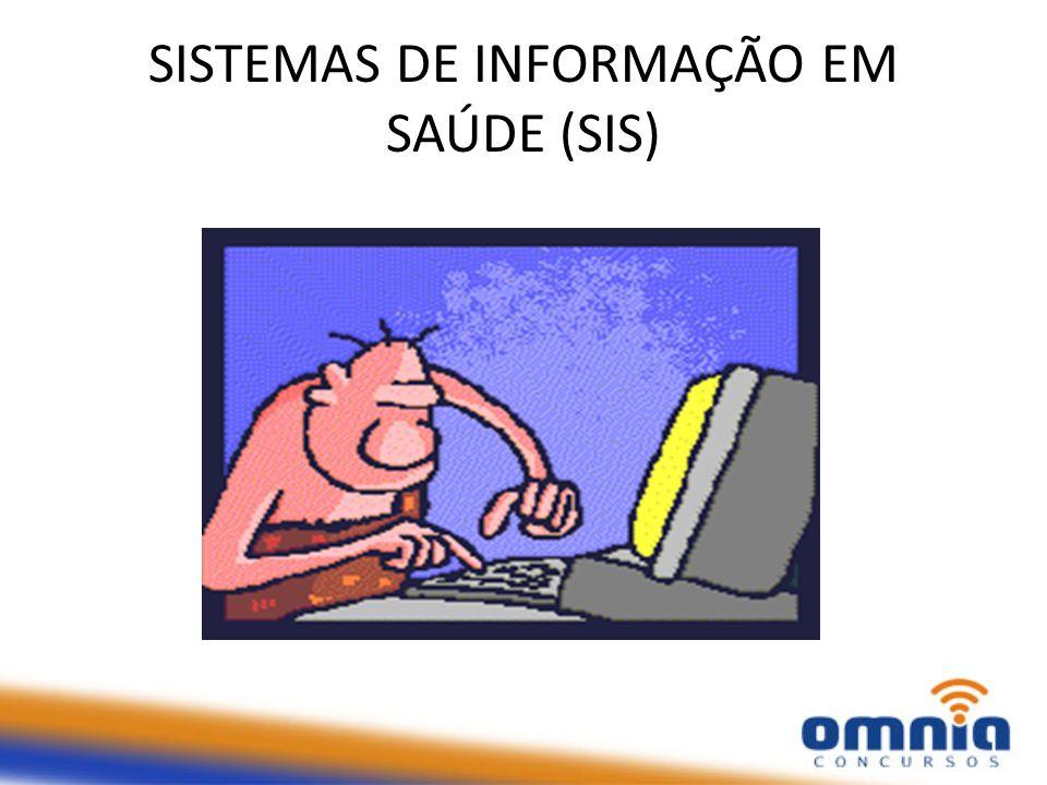 SISTEMAS DE INFORMAÇÃO EM SAÚDE (SIS)
