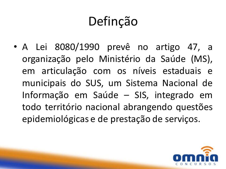 Definção A Lei 8080/1990 prevê no artigo 47, a organização pelo Ministério da Saúde (MS), em articulação com os níveis estaduais e municipais do SUS,