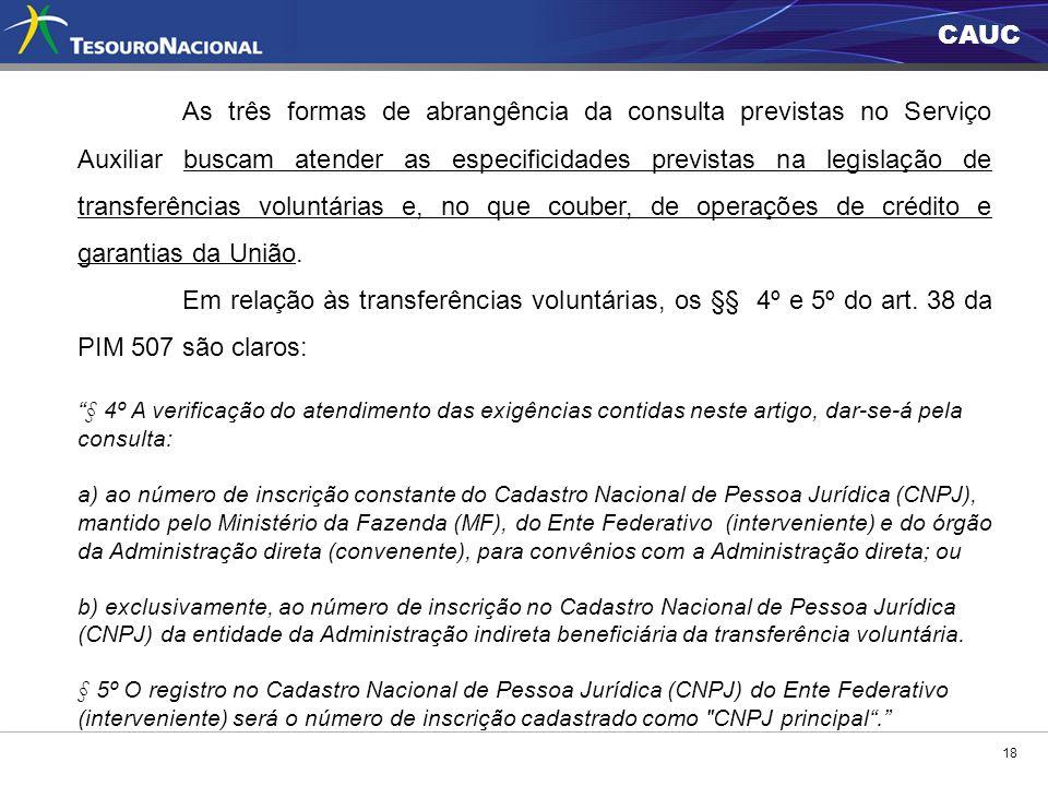 CAUC 18 As três formas de abrangência da consulta previstas no Serviço Auxiliar buscam atender as especificidades previstas na legislação de transferê