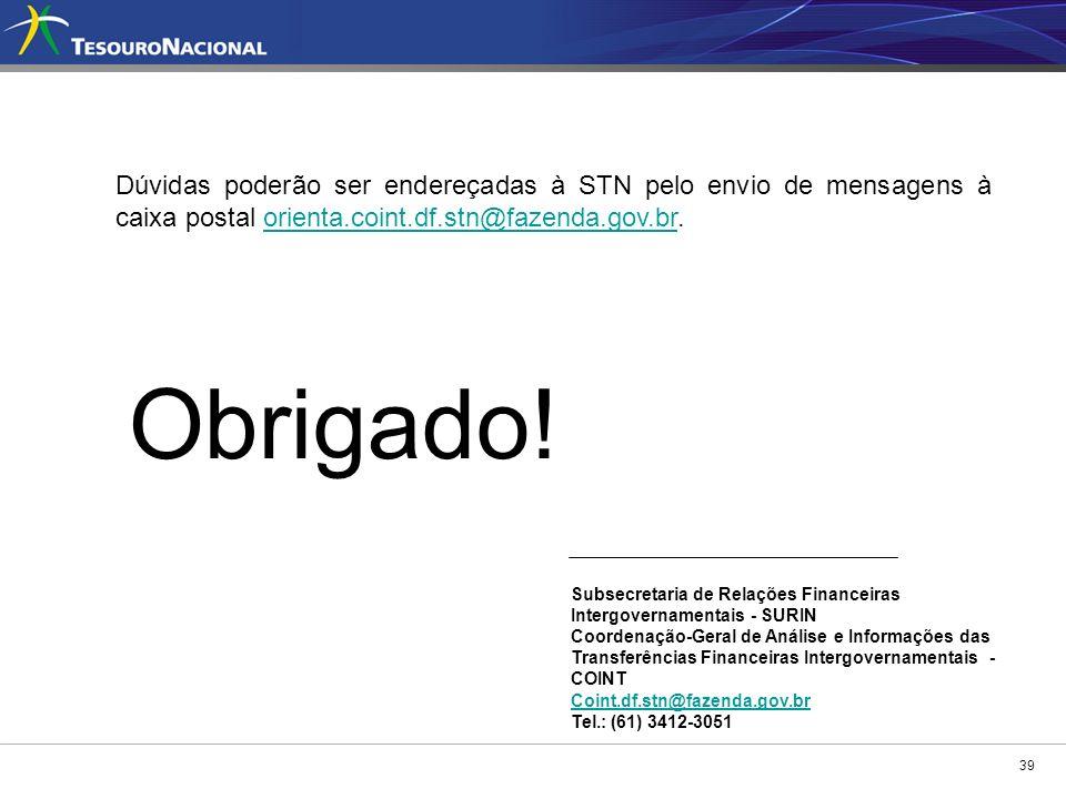 39 Subsecretaria de Relações Financeiras Intergovernamentais - SURIN Coordenação-Geral de Análise e Informações das Transferências Financeiras Intergo