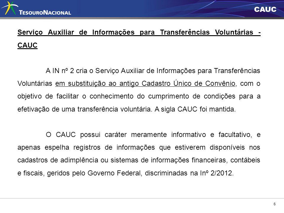CAUC 6 Serviço Auxiliar de Informações para Transferências Voluntárias - CAUC A IN nº 2 cria o Serviço Auxiliar de Informações para Transferências Vol
