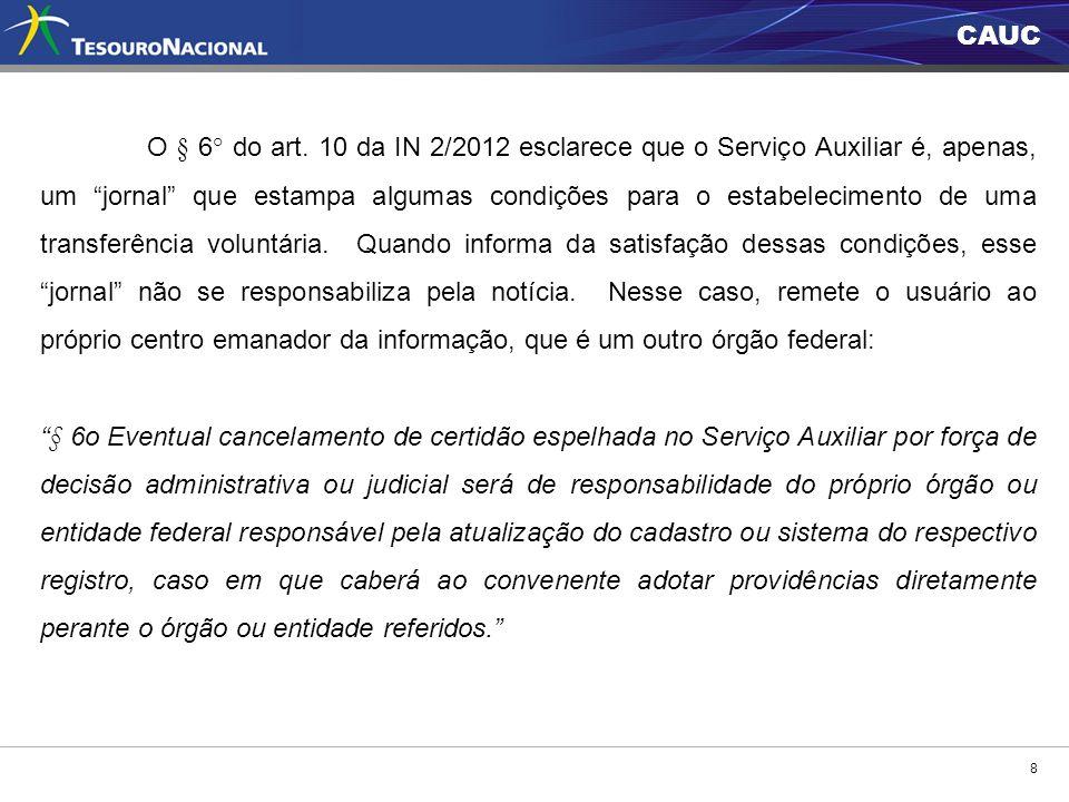 CAUC 8 O § 6° do art. 10 da IN 2/2012 esclarece que o Serviço Auxiliar é, apenas, um jornal que estampa algumas condições para o estabelecimento de um