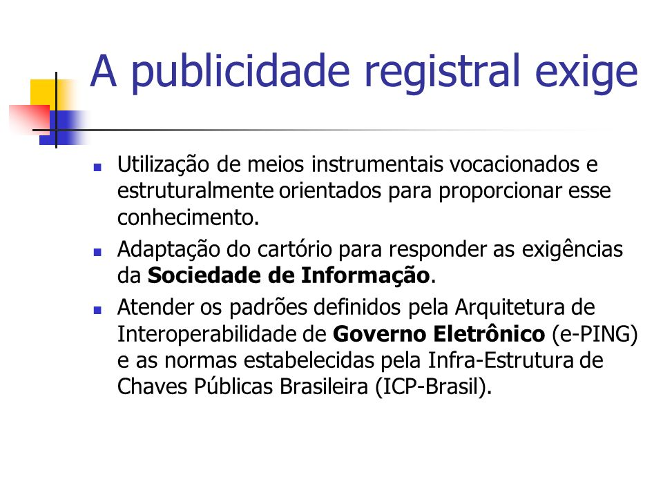 A publicidade registral exige Utilização de meios instrumentais vocacionados e estruturalmente orientados para proporcionar esse conhecimento. Adaptaç