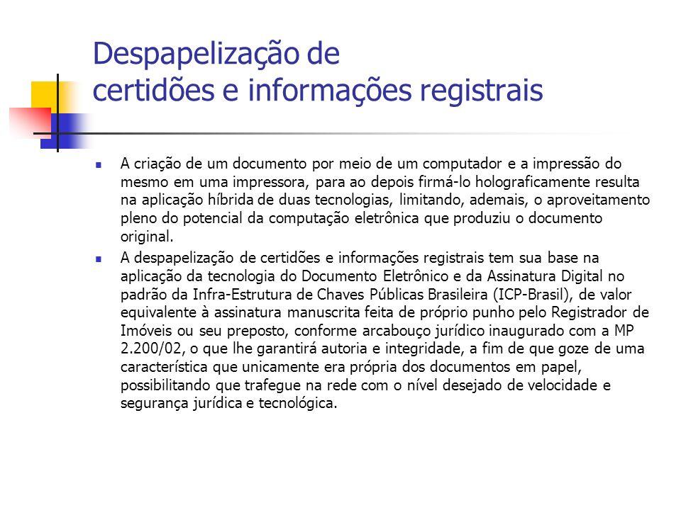 Despapelização de certidões e informações registrais A criação de um documento por meio de um computador e a impressão do mesmo em uma impressora, par