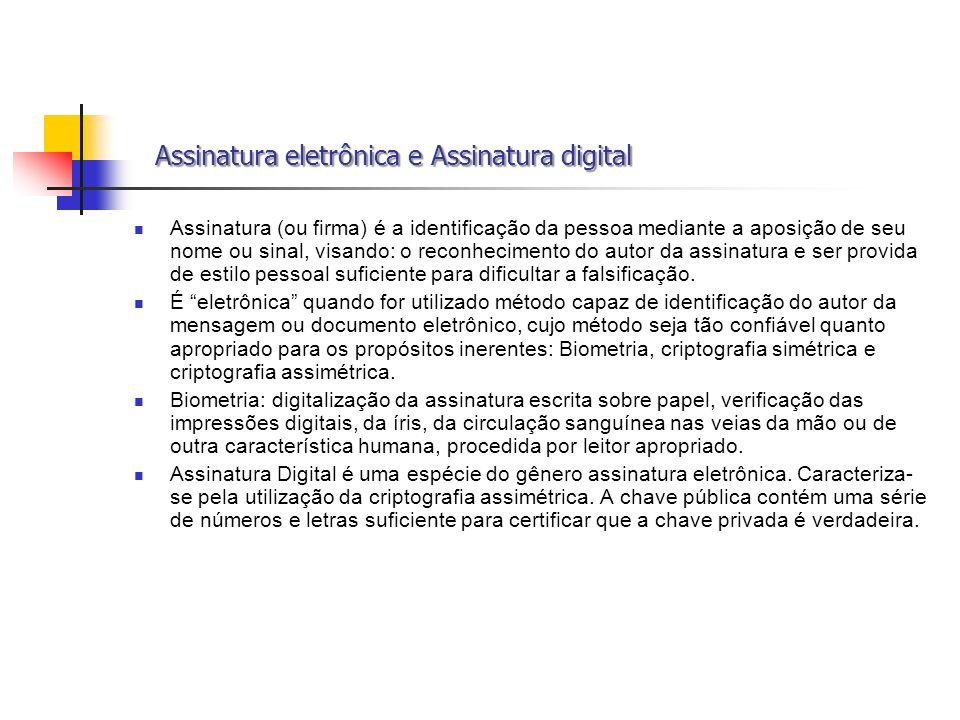 Assinatura eletrônica e Assinatura digital Assinatura eletrônica e Assinatura digital Assinatura (ou firma) é a identificação da pessoa mediante a apo